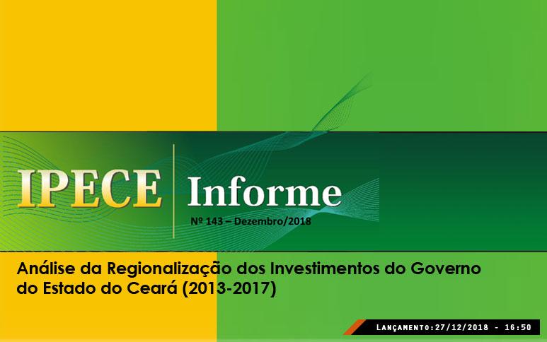Novo estudo lançado pelo Ipece analisa a regionalização dos investimentos do Governo do Estado do Ceará (2013-2017)