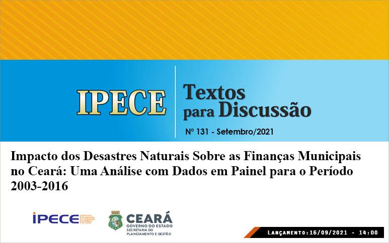 Estudo do Ipece investiga impactos dos desastres naturais nas finanças públicas dos municípios